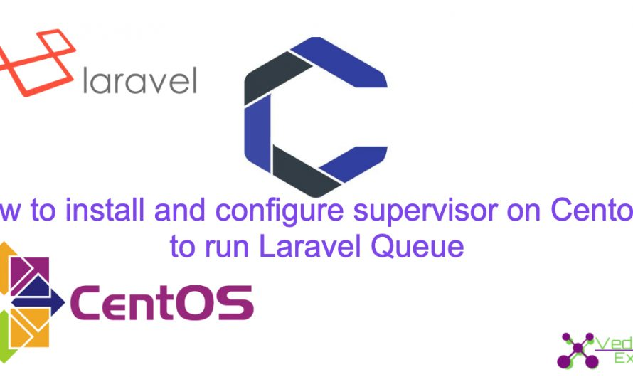 How to install and configure supervisor on Centos 7 to run Laravel Queue