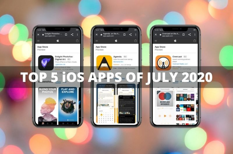 The 5 Best iOS and iPhone Apps For You In July 2020